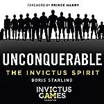 Unconquerable: The Invictus Spirit | Boris Starling