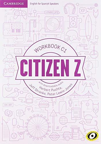 Citizen Z. Workbook with downloadable Audio. C1 por Herbert Puchta,Jeff Stranks,Peter. Lewis-Jones