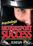 Psychology of Motorsport Success, Paul Castle, 184425495X