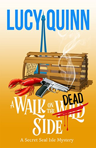 A Walk on the Dead Side (Secret Seal Isle Mysteries Book 3) by [Quinn, Lucy]