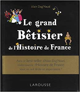 Le Grand Betisier De L Histoire De France 9782035941893