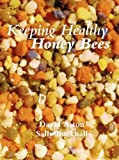 Keeping Healthy Honey Be..