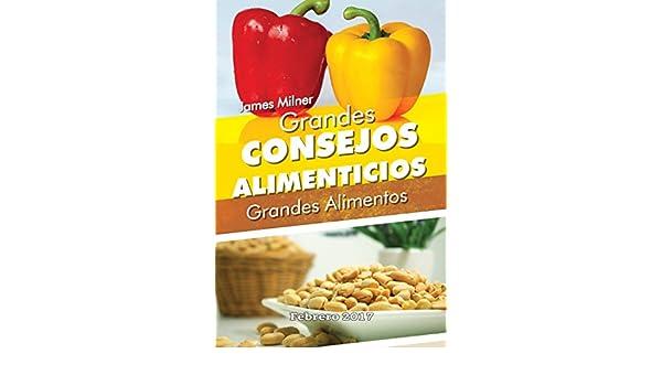 Amazon.com: Grandes consejos alimenticios: Grandes alimentos (Spanish Edition) eBook: James Milner, Pedro Colmenarez: Kindle Store