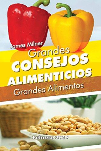Grandes consejos alimenticios: Grandes alimentos (Spanish Edition) by [Milner, James]