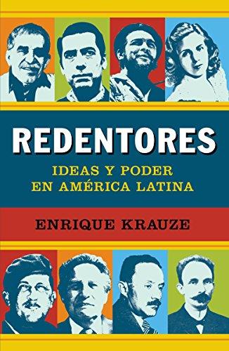 Redentores: Ideas y Poder en America Latina (Spanish Edition)
