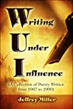 WUI Writing under Influence, Jeffrey Miller, 1608369730