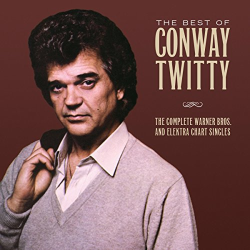 Best Of Conway Twitty: The Complete Warner Bros./Elektra Chart Singles