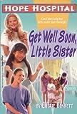 Get Well Soon, Little Sister, Cherie Bennett, 0816739129