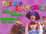 The Big Comfy Couch - Season 6  Episode 1 - Clowning In the Rain