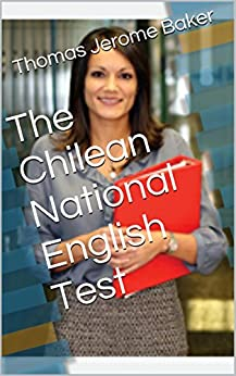 The Chilean National English Test by [Baker, Thomas Jerome]