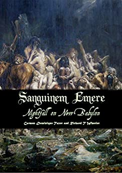 Nightfall on New Babylon: Sanguinem Emere Book One by [Taxer, Carmen Dominique, Wheeler, Richard T.]