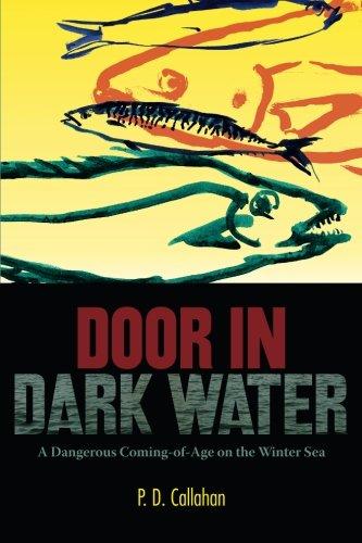 Download Door In Dark Water: A Dangerous Coming-of-Age on the Winter Sea ebook