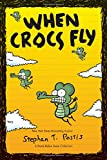 When Crocs Fly: A Pearls Before Swine Collection (Pearls Before Swine Kids)