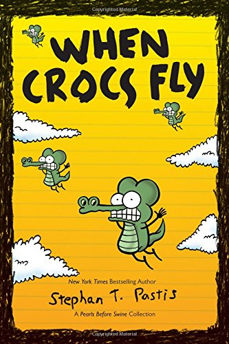 Price comparison product image When Crocs Fly: A Pearls Before Swine Collection (Pearls Before Swine Kids)
