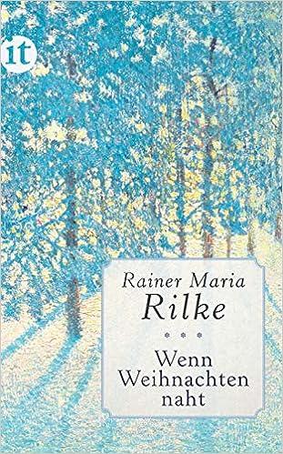 Rainer Maria Rilke Weihnachtsgedichte.Wenn Weihnachten Naht Amazon Co Uk Rainer Maria Rilke Hella