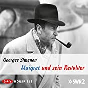 Maigret und sein Revolver | Georges Simenon