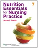 Nutrition Essentials for Nursing Practice, Susan G. Dudek, 1451186126