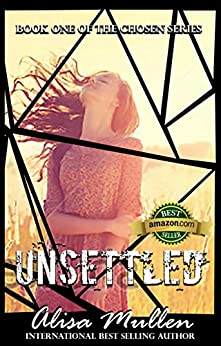 Unsettled (The Chosen Series Book 1) by [Mullen, Alisa]