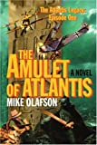 The Amulet of Atlantis, Mike Olafson, 0595360599
