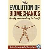 The Evolution of Biomechanics: Bringing movement theory back to life