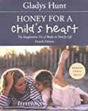 Honey for a Child's Heart, Gladys M. Hunt and Gladys Hunt, 0310242460