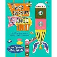 Two Scoops of Django 1.11: Best Practices for the Django Web Framework