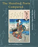 The Hundred Poets Compared: A Print Series by Kuniyoshi, Hiroshige, and Kunisada by Henk J Herwig (2007-08-31)