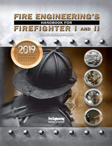 Fire Engineering's Handbook for Firefighter 1 & 2: 2019 Update (Fire Safety Engineering)