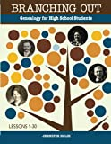 Branching Out: Genealogy for High School Students: Lessons 1-30