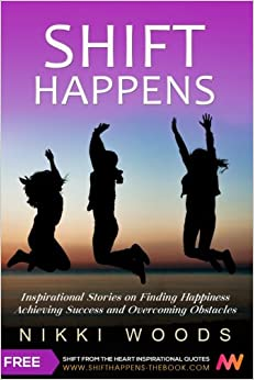 Shift Happens: Inspirational Stories on Finding Happiness ...