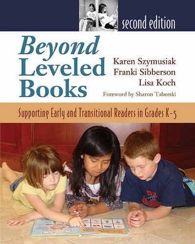 Beyond Leveled Books 2nd Edition: Supporting Early and Transitional Readers in Grades K-5