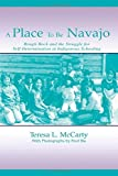 img - for A Place to Be Navajo: Rough Rock and the Struggle for Self-Determination in Indigenous Schooling (Sociocultural, Political, and Historical Studies in Education) 1st edition by Teresa L. McCarty (2002) Paperback book / textbook / text book
