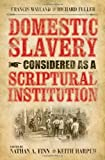 img - for Domestic Slavery Considered as a Scriptural Institution (Baptist Series) book / textbook / text book
