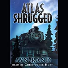 Atlas Shrugged Audiobook by Ayn Rand Narrated by Christopher Hurt