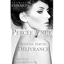 Percée à nue 6: Délivrance (Percée à nue Series) (French Edition)