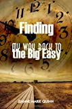 Finding My Way Back to the Big Easy, Jeanne Quinn, 1434999610