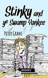 Stinky and ye Swamp Yankee (Stinky Stories Book 46)