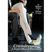 Crossdressing: A Stepbrother is Feminized