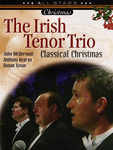 Irish Tenor Trio: A Classic Christmas Tale