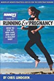 Runner's World Guide to Running and Pregnancy, Chris Lundgren, 1579547478
