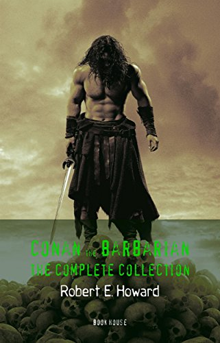 Conan the Barbarian: The Complete Collection (Book House) by [Howard, Robert E.]