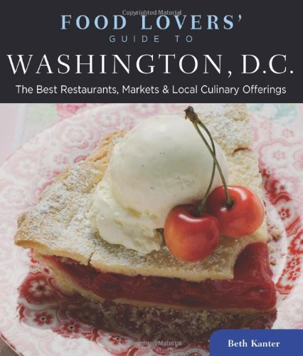 Food Lovers' Guide to Washington, D.C.: The Best Restaurants, Markets & Local Culinary Offerings (Food Lovers' Series) - Washington Market