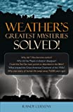 Weather's Greatest Mysteries Solved!, Randy Cerveny, 1591027209