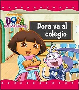 Dora va al colegio (Dora la Exploradora): Nickelodeon: 9788448832063: Amazon.com: Books