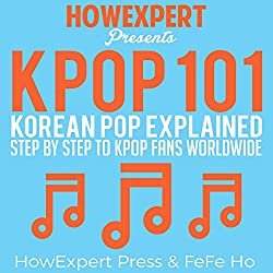 K-POP 101: Korean Pop Explained Step-by-Step to K-Pop Fans Worldwide
