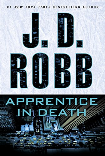 Lieutenant Eve Dallas must hunt down the deadly snipers terrorizing Manhattan in this fast-paced In Death thriller….  Apprentice In Death by J. D. Robb