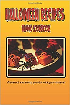 Book Blank Cookbook Halloween Recipes (Blank Recipe Book): A blank recipe book so you can write in your own recipes
