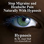 Stop Migraine and Headache Pain Naturaly with Hypnosis | Janet Mary Hall