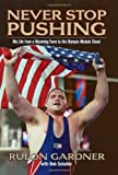 Never Stop Pushing, Rulon Gardner, 0786715936