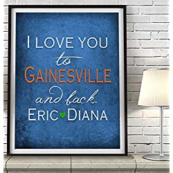 """I Love You to Gainesville and Back"" Florida ART PRINT, Customized & Personalized UNFRAMED, Wedding gift, Valentines day gift, Christmas gift, Graduation gift, All Sizes"